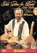 Bob Brozman, Homespun  - Slide Guitar for Blues: Lap Style - DVD One: The Basics and Beyond