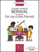 Joseph Ermend-Bonnal, Editions Max Eschig  - For My Little Friends - Easy Piano Solo