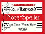 Willis Music  - Note Speller - A Music Writing Book Early Elementary Level
