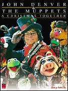 Cherry Lane Music  - John Denver & The Muppets(TM) - A Christmas Together