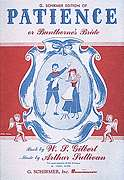 G. Schirmer, Inc.  - Patience (or Bunthorne's Bride) - Vocal Score
